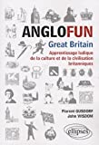 Anglofun Great Britain : Apprentissage ludique de la culture et de la civilisation britanniques