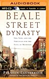img - for Beale Street Dynasty: Sex, Song, and the Struggle for the Soul of Memphis book / textbook / text book