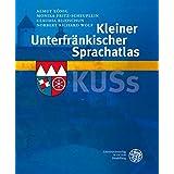 """Kleiner Unterfr�nkischer Sprachatlas (KUSs)von """"Almut K�nig"""""""