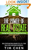 The Power of Real Estate: Creating Your Dream Life Through Real Estate