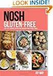 Nosh Gluten-Free: A No-Fuss, Everyday...