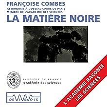 La matière noire Discours Auteur(s) : Françoise Combes Narrateur(s) : Françoise Combes