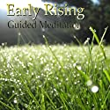 Guided Meditation for Early Rising: Wake Up Early, Morning Person, Energy & Motivation, Silent Meditation, Self Help Hypnosis & Wellness  by Val Gosselin Narrated by Val Gosselin