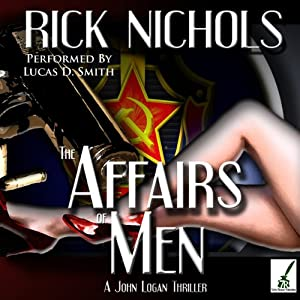 The Affairs of Men: A John Logan Thriller | [Rick Nichols]