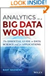 Analytics in a Big Data World: The Es...