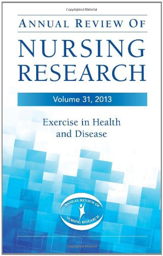 Annual Review Of Nursing Research, Volume 31, 2013: Exercise In Health And Disease