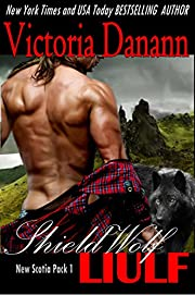 Shield Wolf: LIULF: A Paranormal Romance (New Scotia Pack Book 1)