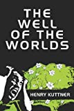 The Well of the Worlds (1434475808) by Kuttner, Henry