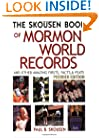 The Skousen Book of Mormon World Records and Other Amazing Firsts, Facts, and Feats