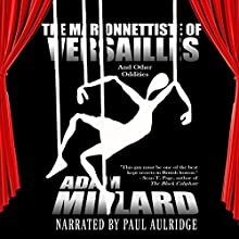 The Marionnettiste of Versailles and Other Oddities (       UNABRIDGED) by Adam Millard Narrated by Paul Aulridge