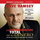 La Transformación Total de su Dinero [The Total Money Makeover]: Un plan efectivo para alcanzar bienestar económico [An effective plan to achieve economic welfare] Audiobook by Dave Ramsey Narrated by Roberto Mendiola