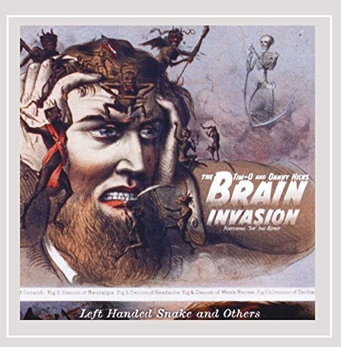 The Tim-O and Danny Hicks Brain Invasion - Left Handed Snake and Others [Explicit]
