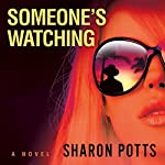 Someone's Watching | Sharon Potts
