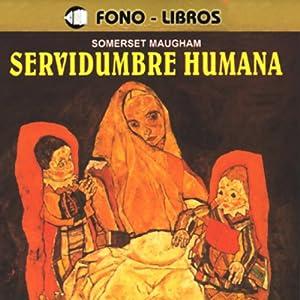 Servidumbre Humana [Of Human Bondage] Audiobook