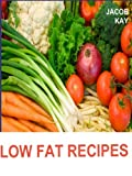 LOW FAT DIET: QUICK AND EASY LOW FAT RECIPES