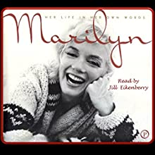 Marilyn: Her Life in Her Own Words Audiobook by George Barris Narrated by Jill Eikenberry, Michael Tucker