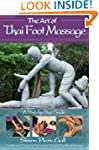 The Art of Thai Foot Massage: A Step-...
