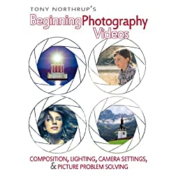 Tony Northrup's Beginning Photography Videos: Composition, Lighting, Camera Settings, & Picture Problem Solving