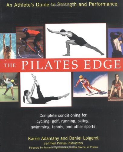 Pilates Edge : An Athlete's Guide to Strength and Performanc
