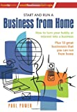 Paul Power Start and Run a Business from Home: How to Turn Your Hobby or Interest into a Business: Plus 10 great businesses that you can run from home