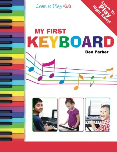 My First Keyboard - Learn to Play: Kids