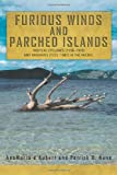 img - for Furious Winds and Parched Islands: Tropical Cyclones (1558-1970) and Droughts (1722-1987) in the Pacific book / textbook / text book