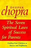 img - for The Seven Spiritual Laws of Success for Parents: Guiding Your Children to Success and Fulfilment by Deepak Chopra (1997-10-02) book / textbook / text book