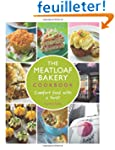 The Meatloaf Bakery Cookbook: Comfort...
