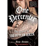 One Percenter: The Legend of the Outlaw Bikersby Dave Nichols