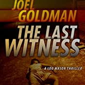 The Last Witness: Lou Mason Thrillers, Book 2 | Joel Goldman