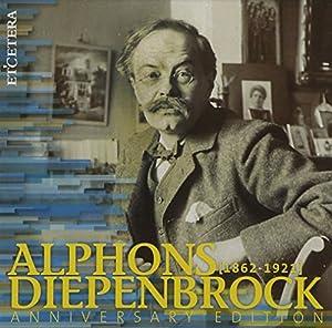 Alphons Diepenbrock : Intégrale des oeuvres orchestrales, Lieder, Messes, Oeuvres à cappella (DVD : Missa in die festo)