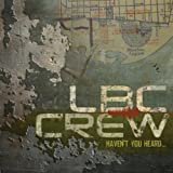 echange, troc Lbc Crew - Haven't You Heard