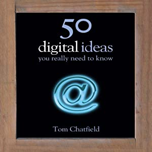 50 Digital Ideas You Really Need to Know | [Tom Chatfield]