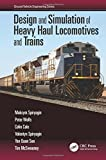 img - for Design and Simulation of Heavy Haul Locomotives and Trains (Ground Vehicle Engineering) book / textbook / text book
