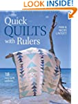 Quick Quilts with Rulers: 18 Easy Qui...