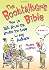 The Booktalker's Bible: How to Talk About the Books You Love to Any Audience