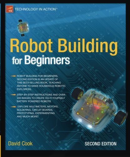 Robot Building for Beginners (Technology in Action) by Apress
