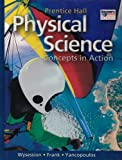 img - for Prentice Hall Physical Science: Concepts in Action book / textbook / text book