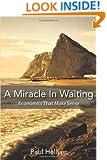A Miracle in Waiting: Economics That Make Sense