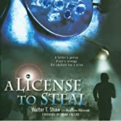 A License to Steal | [Walter T. Shaw, Mary Jane Robinson]