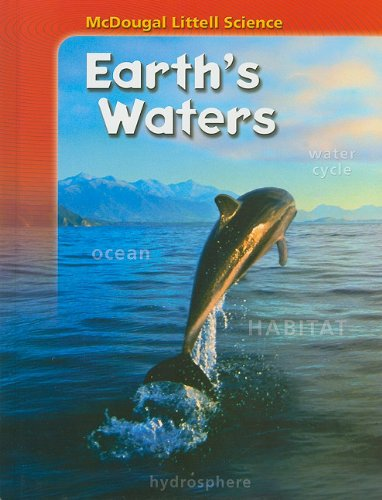 McDougal Littell Science: Student Edition Earth's Waters 2007