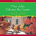 Miss Julia Delivers the Goods Audiobook by Ann Ross Narrated by Cynthia Darlow