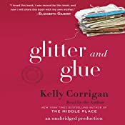 Glitter and Glue: A Memoir | [Kelly Corrigan]