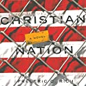 Christian Nation (       UNABRIDGED) by Frederic C. Rich Narrated by Oliver Wyman