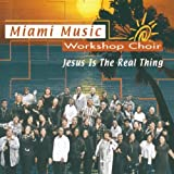 Miami Music Workshop Choir, Jesus Is the Real ThingThis product is manufactured on demand using CD-R recordable media. Amazon.com's standard return policy will apply.