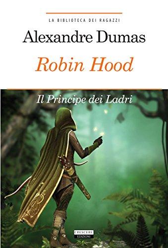 Robin Hood Principe dei ladri Ediz integrale La biblioteca dei ragazzi PDF
