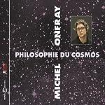 Philosophie du Cosmos   Michel Onfray