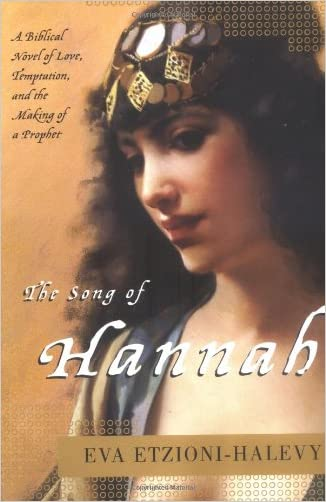 The Song of Hannah: A Novel written by Eva Etzioni-Halevy
