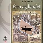 Øen og landet: Roman om den sovjetiske befrielse/besættelse af Bornholm | Pjotr Kotov