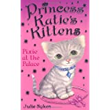 Princess Katie's Kittens: Pixie at the Palaceby Julie Sykes
